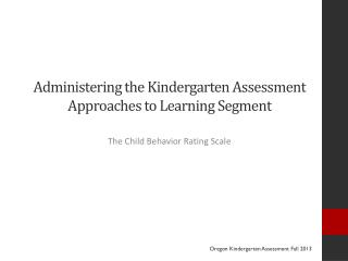 Administering the Kindergarten Assessment Approaches to Learning Segment