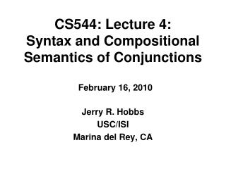 CS544: Lecture 4: Syntax and Compositional Semantics of Conjunctions