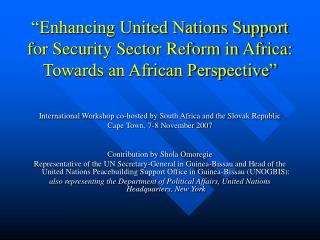 """Enhancing United Nations Support for Security Sector Reform in Africa: Towards an African Perspective"""