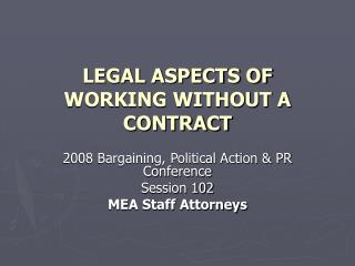 LEGAL ASPECTS OF WORKING WITHOUT A CONTRACT