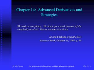 Chapter 14:  Advanced Derivatives and Strategies