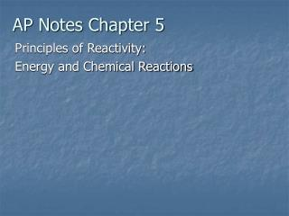 Principles of Reactivity: Energy and Chemical Reactions