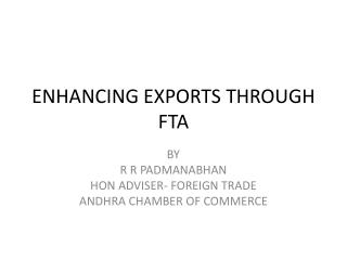 ENHANCING EXPORTS THROUGH FTA