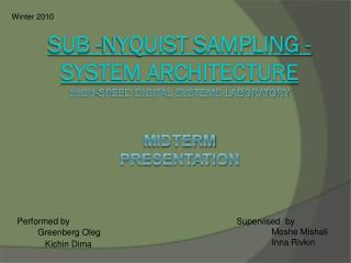 Sub - Nyquist  Sampling - System Architecture High-speed digital systems laboratory  Midterm  presentation