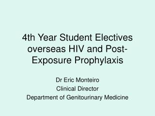 4th Year Student Electives overseas HIV and Post-Exposure Prophylaxis