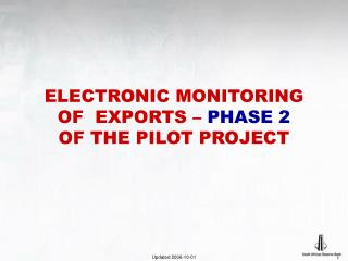 ELECTRONIC MONITORING  OF  EXPORTS –  PHASE 2  OF THE PILOT PROJECT