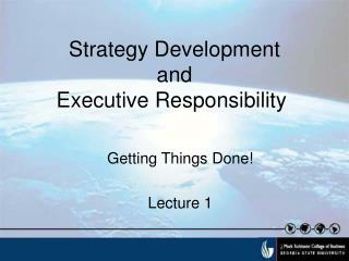 Strategy Development  and Executive Responsibility
