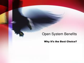 Open System Benefits  Why It's the Best Choice?
