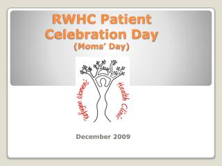 RWHC Patient Celebration Day (Moms' Day)
