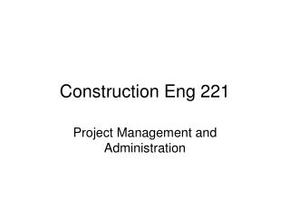 Construction Eng 221