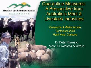 Quarantine Measures: A Perspective from Australia's Meat & Livestock Industries