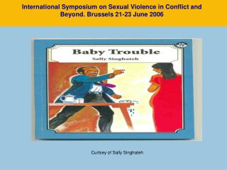 International Symposium on Sexual Violence in Conflict and Beyond. Brussels 21-23 June 2006