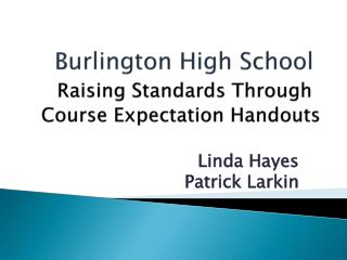 Burlington High School Raising Standards Through Course Expectation Handouts