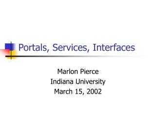 Portals, Services, Interfaces