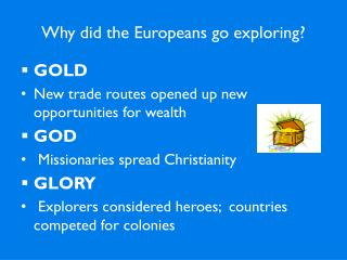 Why did the Europeans go exploring?