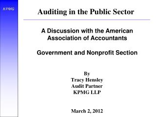 By Tracy Hensley Audit Partner KPMG LLP March 2, 2012