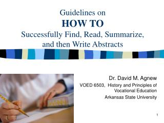 Guidelines on  HOW TO Successfully Find, Read, Summarize,  and then Write Abstracts