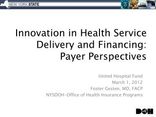 Innovation in Health Service Delivery and Financing:  Payer Perspectives