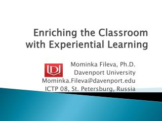 Enriching the Classroom with Experiential Learning