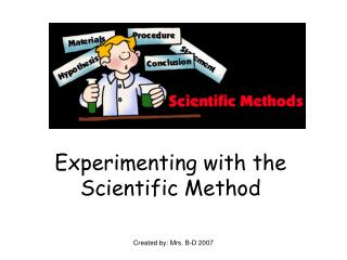 Experimenting with the Scientific Method