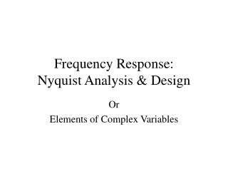 Frequency Response:  Nyquist Analysis & Design