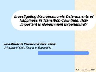 Investigating Macroeconomic Determinants of H appiness in Transition Countries: How Important is Government Expenditure