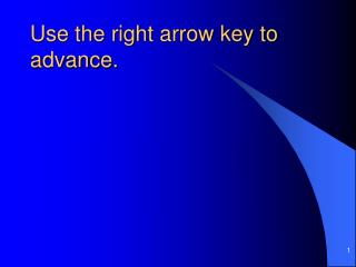 Use the right arrow key to advance.