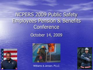 NCPERS 2009 Public Safety Employees Pension & Benefits Conference