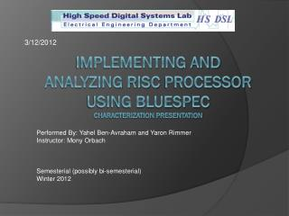 Implementing and Analyzing RISC  Processor using Bluespec characterization presentation