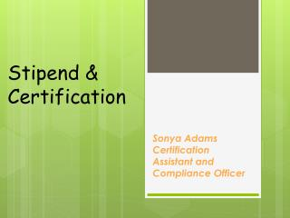 Stipend & Certification