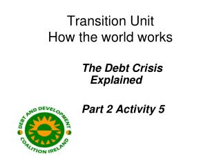 Transition Unit How the world works