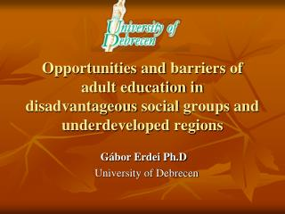 Opportunities  and  barriers  of adult education in  disadvantageous social  groups and  underdeveloped regions