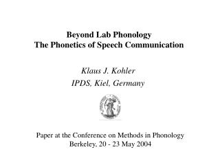 Beyond Lab Phonology The Phonetics of Speech Communication