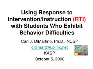 Using Response to Intervention/Instruction  (RTI) with Students Who Exhibit Behavior Difficulties
