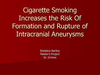 Cigarette Smoking Increases the Risk Of Formation and Rupture of Intracranial Aneurysms