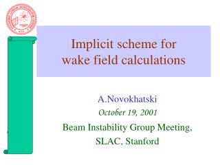 Implicit scheme for  wake field calculations