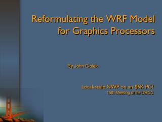 Reformulating the WRF Model for Graphics Processors