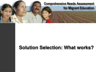 Solution Selection: What works?
