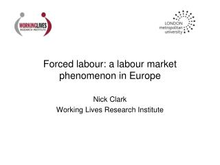 Forced labour: a labour market phenomenon in Europe