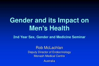 Gender and its Impact on  Men's Health 2nd Year Sex, Gender and Medicine Seminar