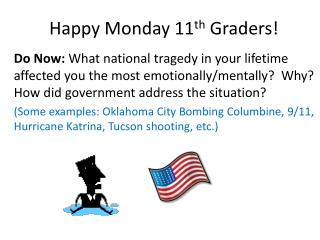 Happy Monday 11 th  Graders!