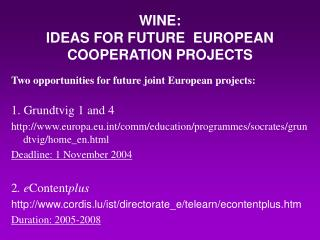 WINE: IDEAS FOR FUTURE  EUROPEAN COOPERATION PROJECTS