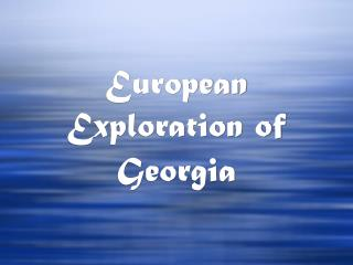 European Exploration of Georgia