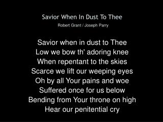 Savior When In Dust To Thee Robert Grant / Joseph Parry