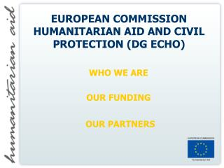 EUROPEAN COMMISSION HUMANITARIAN AID AND CIVIL PROTECTION (DG ECHO)