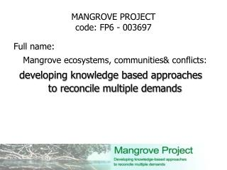 MANGROVE PROJECT code : FP6 - 003697