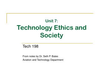 Unit 7: Technology Ethics and Society