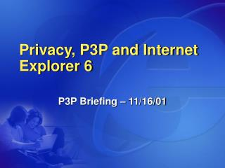 Privacy, P3P and Internet Explorer 6