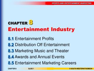 CHAPTER 8 Entertainment Industry