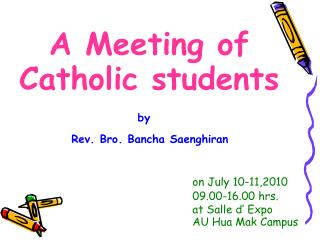 A Meeting of Catholic students